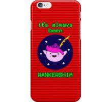It's Always Been Wankershim (Red) iPhone Case/Skin