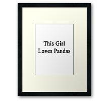 This Girl Loves Pandas  Framed Print