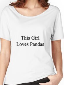 This Girl Loves Pandas  Women's Relaxed Fit T-Shirt