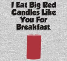I Eat Big Red Candles by ReZourceman