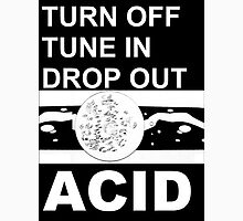 ACID Design - Tune in Drop Out Turn Off Unisex T-Shirt