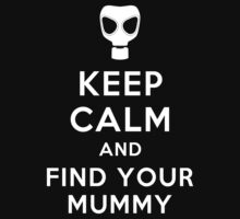 Inspired by The Doctor - Keep Calm & Find Your Mummy - The Empty Child by traciv