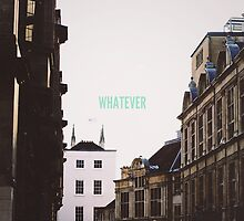 WHATEVER // CAMBRIDGE  by Tom Cadrin