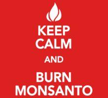 Keep Calm Burn Monsanto T-Shirt