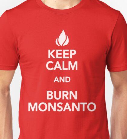 Keep Calm Burn Monsanto Unisex T-Shirt