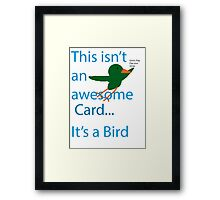 Not a Bird Framed Print