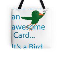 Not a Bird Tote Bag