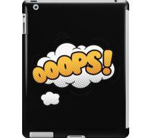 Oops iPad Case/Skin