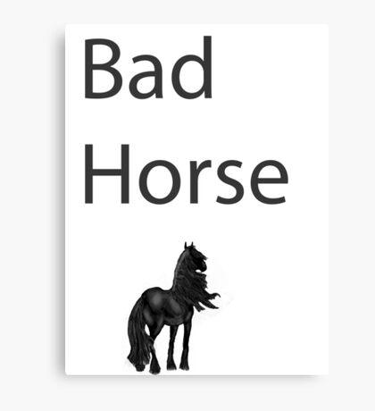 Bad Horse  Canvas Print