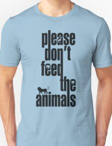 Please Don't Feed The Animals T-Shirt