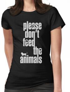 Please Don't Feed The Animals (White Print) Womens Fitted T-Shirt