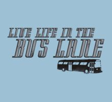 Live Life In The Bus Lane by GritFX