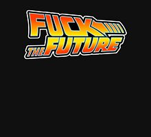 Fuck The Future (White Border) Unisex T-Shirt