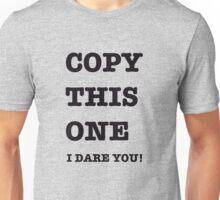 DON'T BE A COPYCAT! Unisex T-Shirt