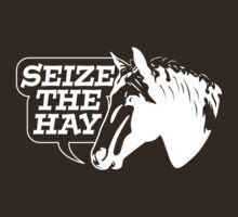 Seize The Hay (White Print) by GritFX