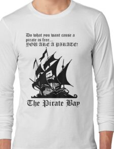 You Are A Pirate Long Sleeve T-Shirt