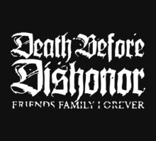 death before dishonor. by Cheikon