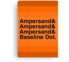 The Ampersands Canvas Print