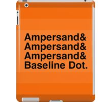 The Ampersands iPad Case/Skin