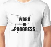 Work in progress Unisex T-Shirt