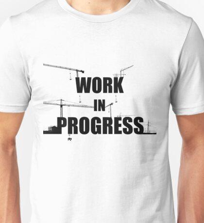 Work in progress Unisex T-Shirt