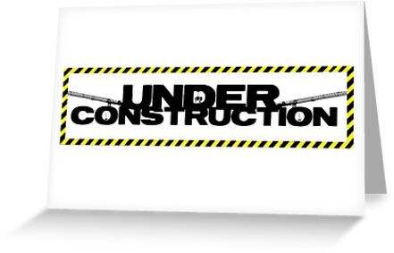 Under construction by Logan81