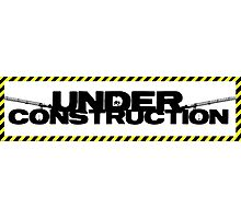 Under construction Photographic Print
