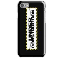 under construction iPhone Case/Skin
