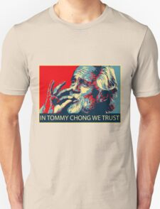 In Tommy Chong we trust T-Shirt