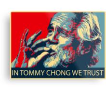 In Tommy Chong we trust Metal Print