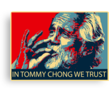 In Tommy Chong we trust Canvas Print