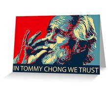 In Tommy Chong we trust Greeting Card