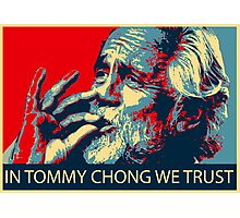 In Tommy Chong we trust Photographic Print