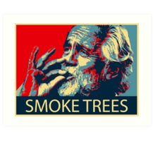 Tommy Chong - Smoke trees Art Print