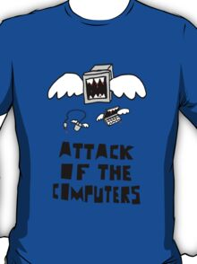 Attack of the Computers T-Shirt