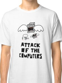 Attack of the Computers Classic T-Shirt