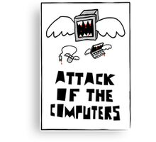 Attack of the Computers Canvas Print