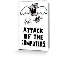 Attack of the Computers Greeting Card