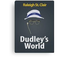 Dudley's World Canvas Print