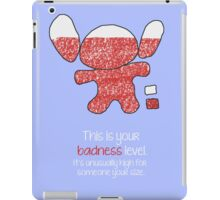 This is your badness level iPad Case/Skin