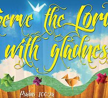 Serve the Lord with Gladness by happychachi