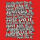 Just Do It. by michal beer