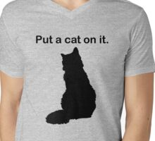 Put a cat on it. Mens V-Neck T-Shirt