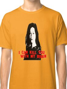 Kill You With My Brain Classic T-Shirt
