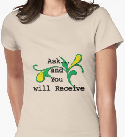 Ask and You will receive Womens Fitted T-Shirt
