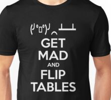 Get Mad and Flip Tables Unisex T-Shirt