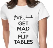 Get Mad and Flip Tables Womens Fitted T-Shirt