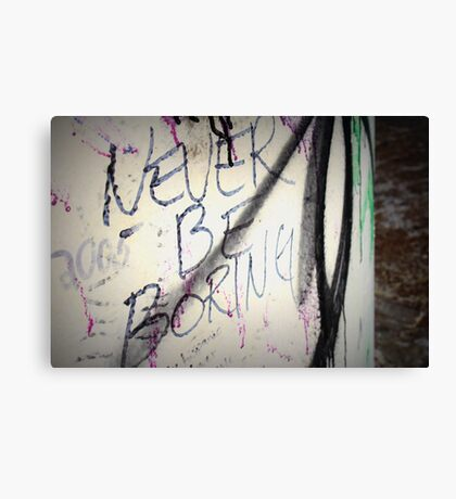 Never Be Boring Canvas Print