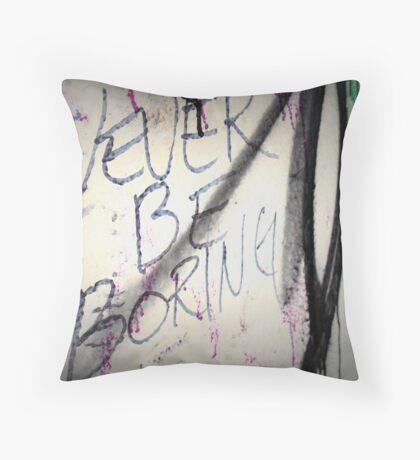 Never Be Boring Throw Pillow