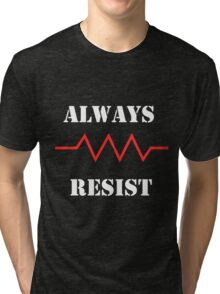 Resist in White text Tri-blend T-Shirt